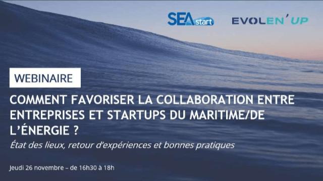 Comment favoriser la collaboration entre entreprises et startups du maritime / de l'énergie ?